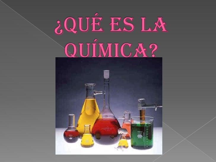 ¿Qué es la Química?<br />