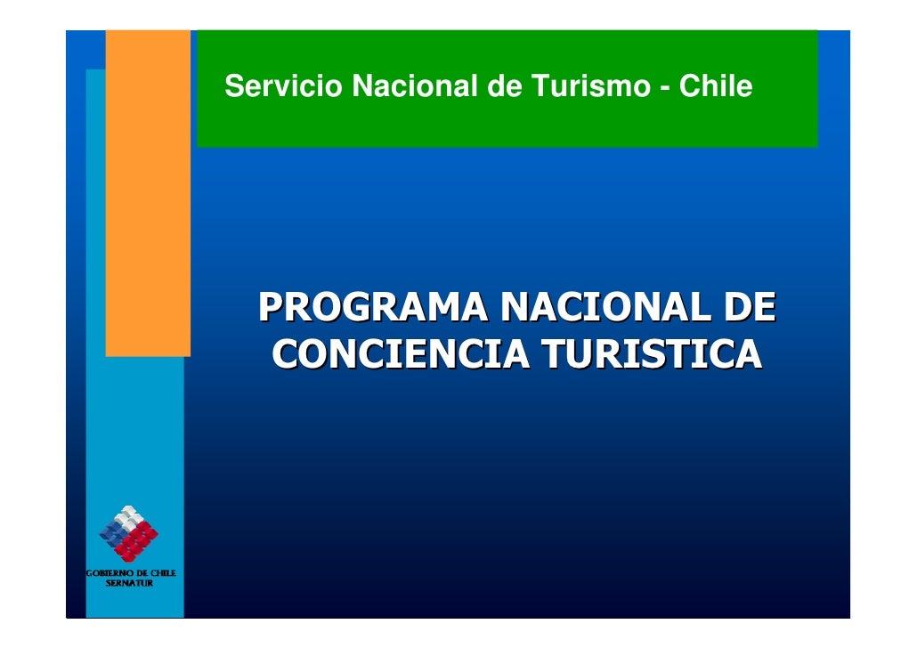 Servicio Nacional de Turismo - Chile  PROGRAMA NACIONAL DE   CONCIENCIA TURISTICA