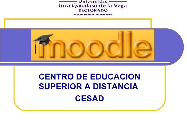 CENTRO DE EDUCACION SUPERIOR A DISTANCIA  CESAD