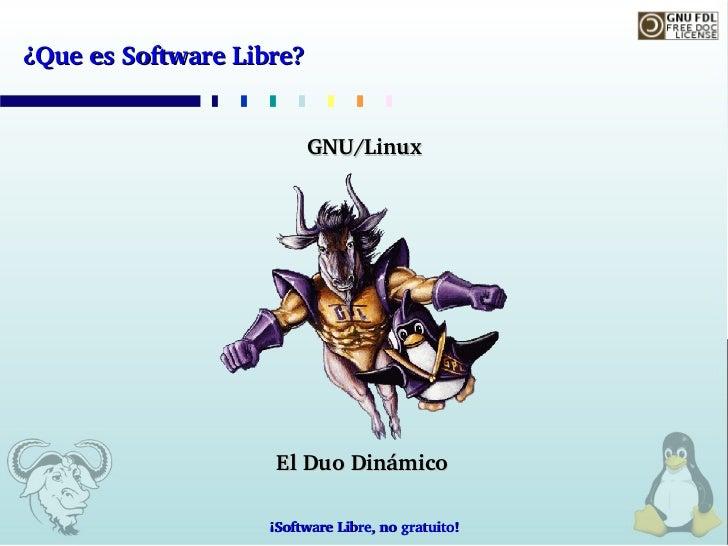 ¿QueesSoftwareLibre?                             GNU/Linux                          ElDuoDinámico                    ...