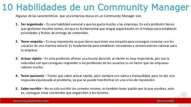 www.claudioinacio.com 10 Habilidades de un Community Manager Algunas de las características que una empresa busca en un Co...