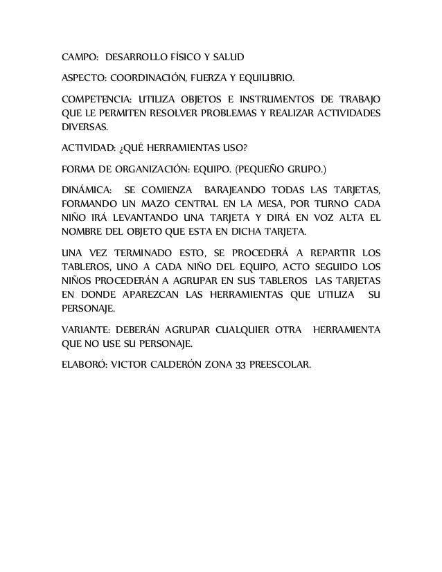 CAMPO: DESARROLLO FÍSICO Y SALUD  ASPECTO: COORDINACIÓN, FUERZA Y EQUILIBRIO.  COMPETENCIA: UTILIZA OBJETOS E INSTRUMENTOS...