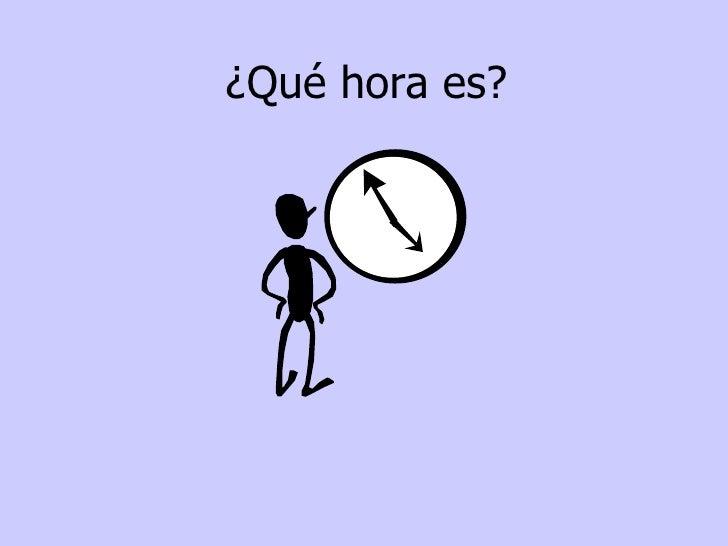 ¿Qué hora es ?