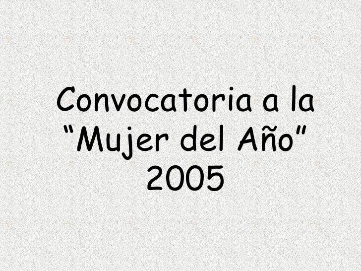 """Convocatoria a la """" Mujer del Año"""" 2005"""