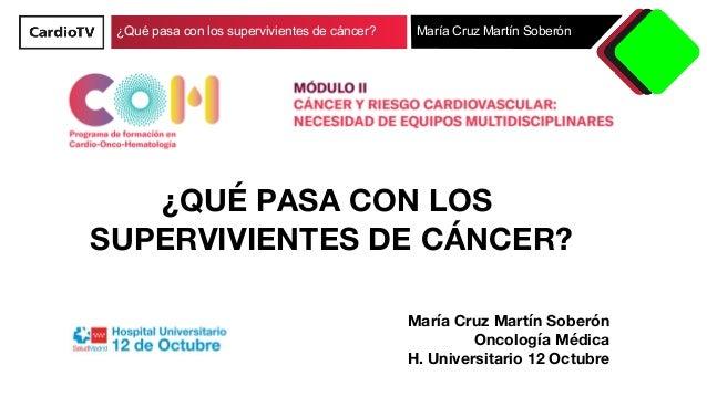 ¿Qué pasa con los supervivientes de cáncer? María Cruz Martín Soberón     ¿QUÉ PASA CON LOS SUPERVIVIENTES DE CÁNCER? Marí...