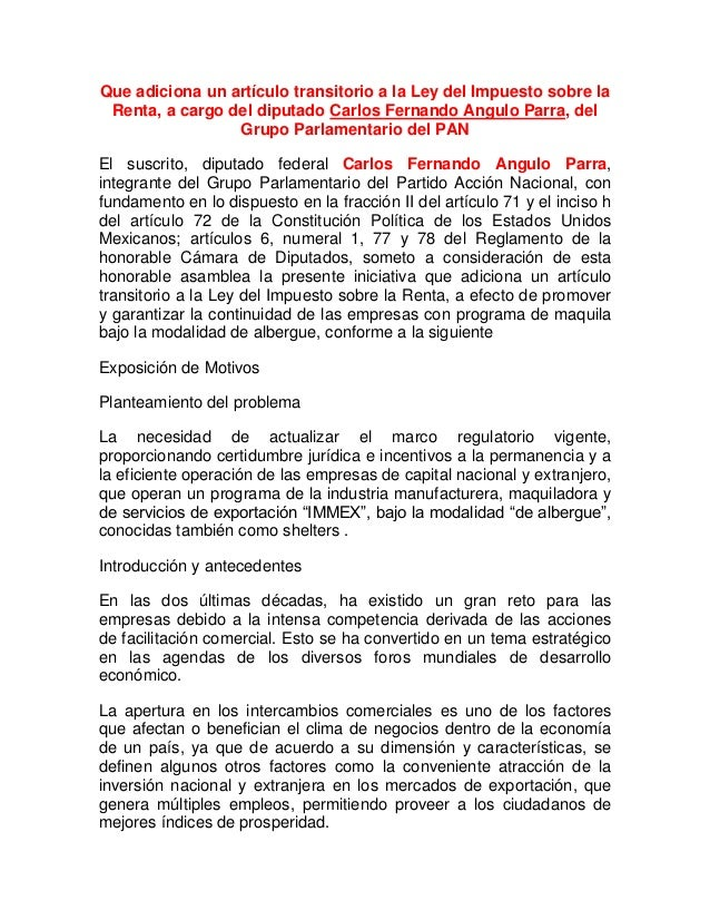 Que adiciona un artículo transitorio a la Ley del Impuesto sobre laRenta, a cargo del diputado Carlos Fernando Angulo Parr...