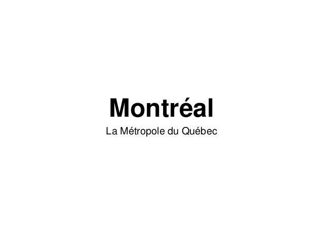 Montréal La Métropole du Québec