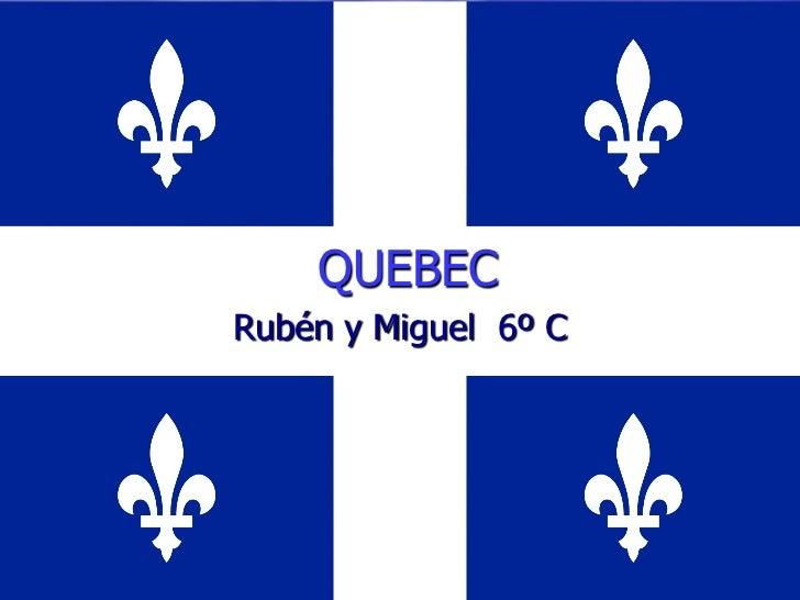 QUEBECRubén y Miguel 6º C