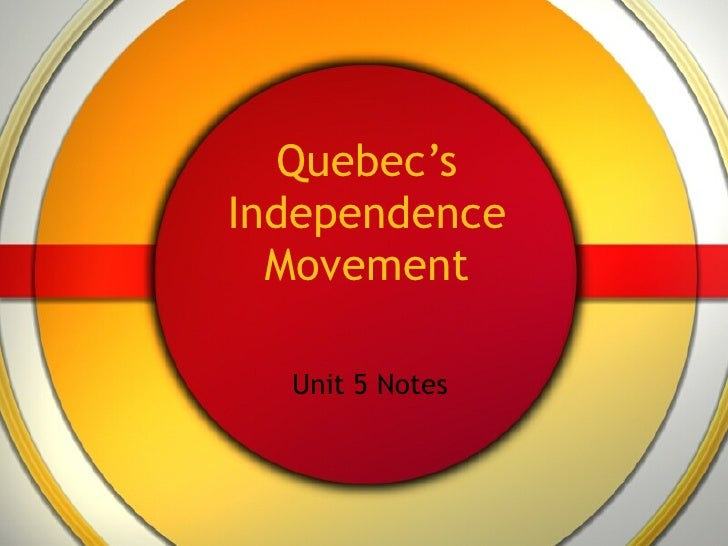Quebec's Independence Movement Unit 5 Notes