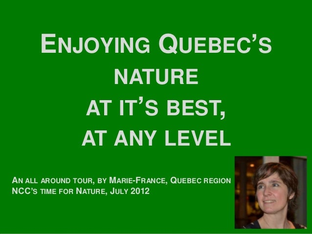 ENJOYING QUEBEC'S                  NATURE               AT IT'S BEST,               AT ANY LEVELAN ALL AROUND TOUR, BY MAR...