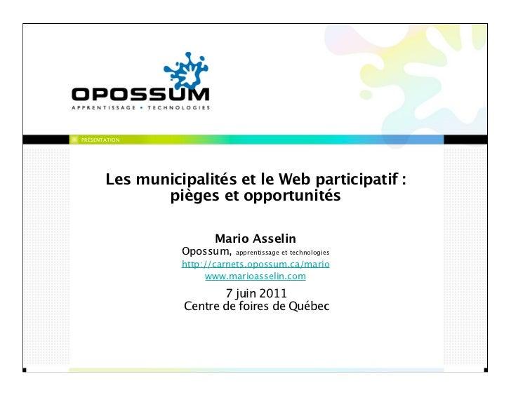 PRÉSENTATION       Les municipalités et le Web participatif :              pièges et opportunités                       Ma...
