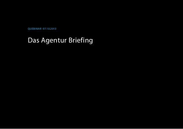 Quebinar 07.10.2013 Das Agentur Briefing