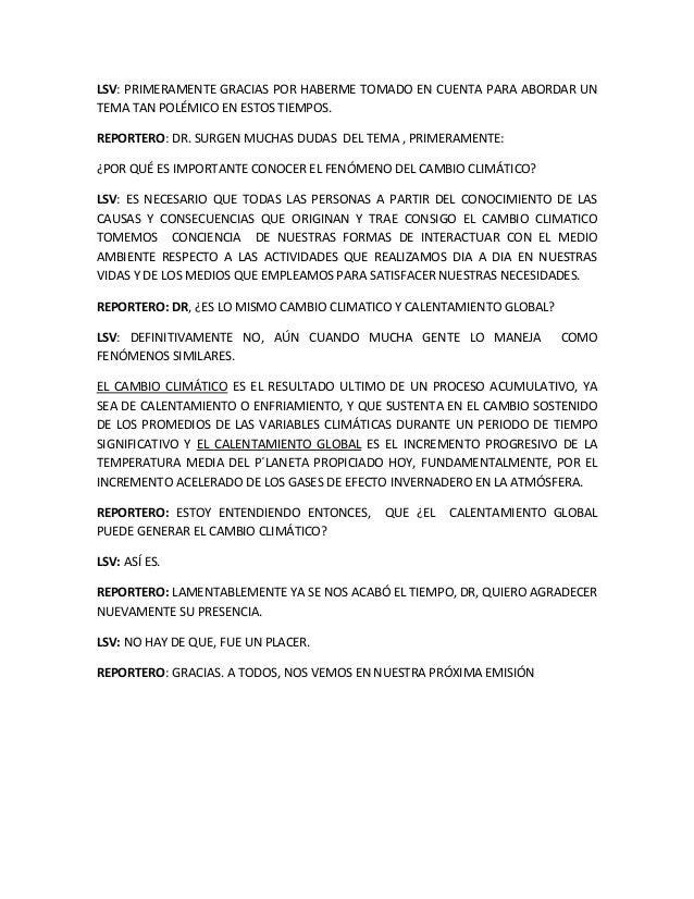 LSV: PRIMERAMENTE GRACIAS POR HABERME TOMADO EN CUENTA PARA ABORDAR UNTEMA TAN POLÉMICO EN ESTOS TIEMPOS.REPORTERO: DR. SU...