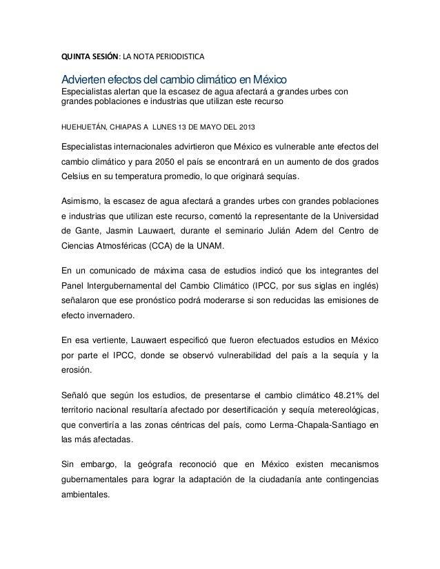 QUINTA SESIÓN: LA NOTA PERIODISTICAAdvierten efectos del cambio climático en MéxicoEspecialistas alertan que la escasez de...