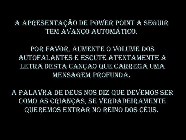 A ApresentAção de power point A seguir tem AvAnço Automático. por fAvor, Aumente o volume dos AutofAlAntes e escute AtentA...