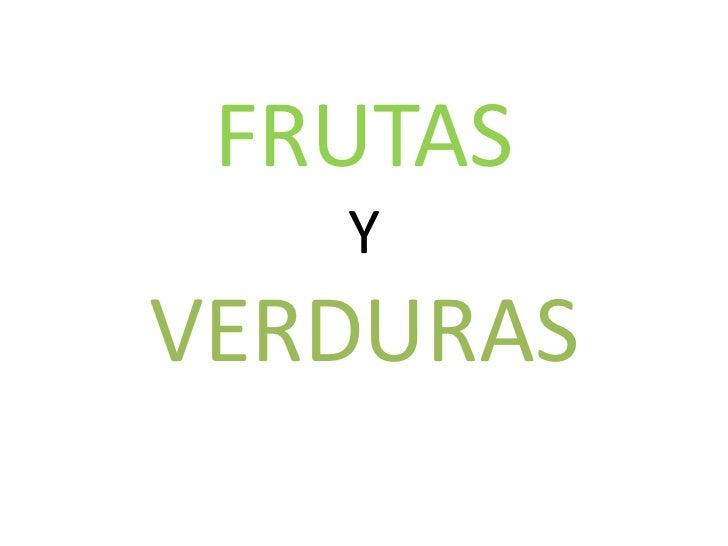 FRUTAS   YVERDURAS