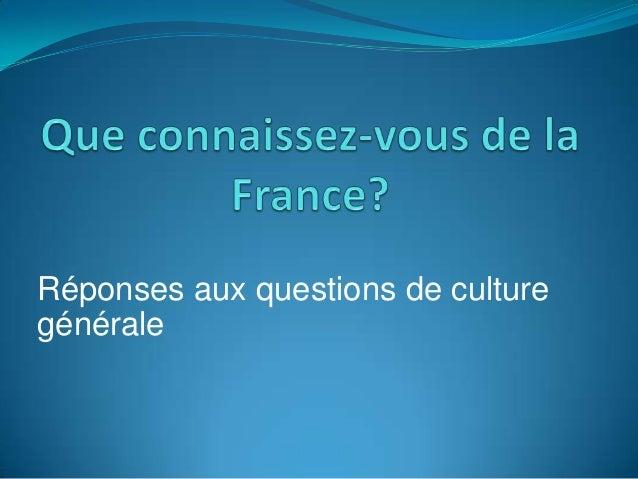 Réponses aux questions de culturegénérale
