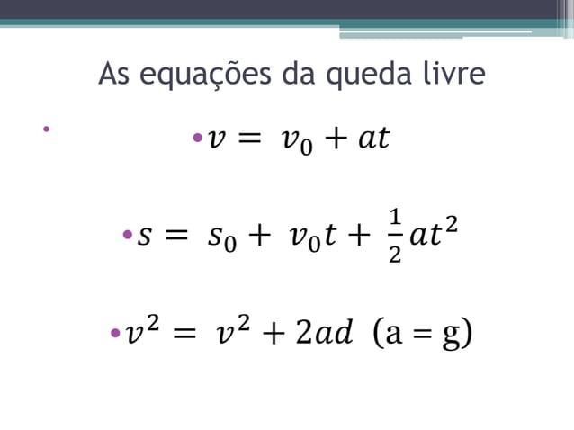 As equações da queda livre•