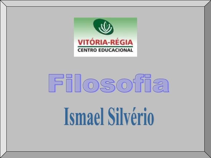 Ismael Silvério Filosofia