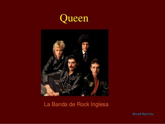 Queen  La Banda de Rock Inglesa We will Rock You