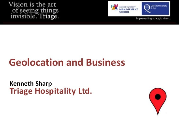 Geolocation and BusinessKenneth SharpTriage Hospitality Ltd.