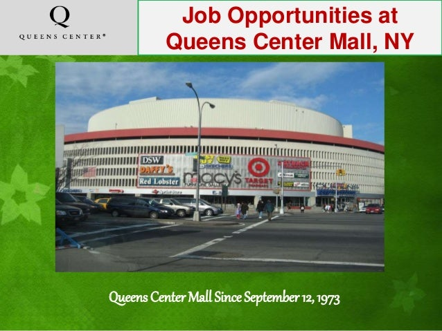 Seasonal Associate-Queens Center Mall. Victoria's Secret 7, reviews. Elmhurst, NY Be the first to see new Queens Center jobs in Elmhurst, NY. My email: Also get an email with jobs recommended just for me. Seasonal Associate salaries in Elmhurst, NY. $ per hour.