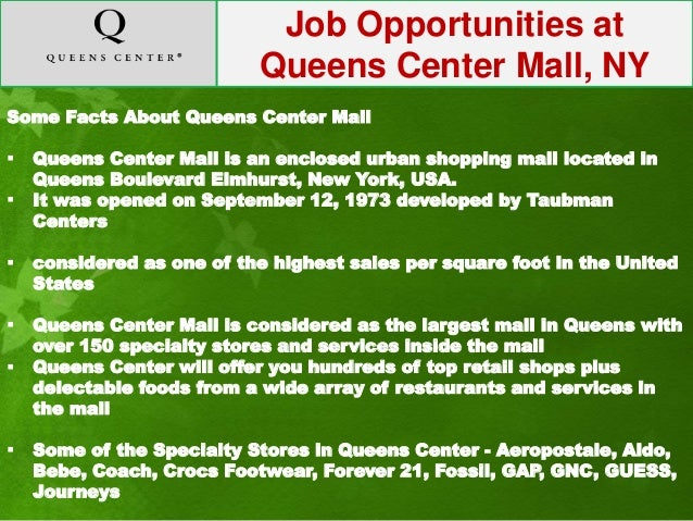 14 Queens Center Mall jobs available in Elmhurst, NY. See salaries, compare reviews, easily apply, and get hired. New Queens Center Mall careers in Elmhurst, NY are added daily on lidarwindtechnolog.ga The low-stress way to find your next Queens Center Mall job opportunity is on Simply Hired.