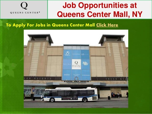 Find Queens Center Mall jobs in New York, NY. Search for full time or part time employment opportunities on Jobs2Careers.