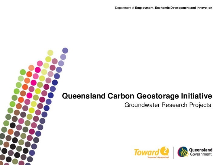 Department of Employment, Economic Development and InnovationQueensland Carbon Geostorage Initiative                  Grou...