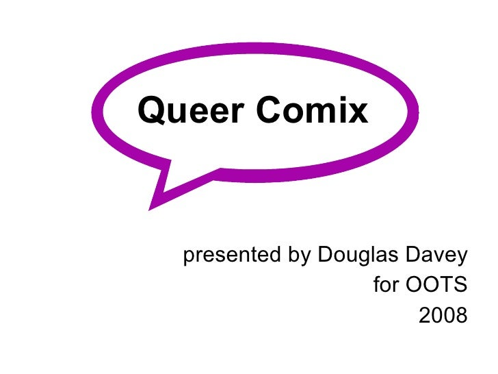 Queer Comix presented by Douglas Davey for OOTS 2008