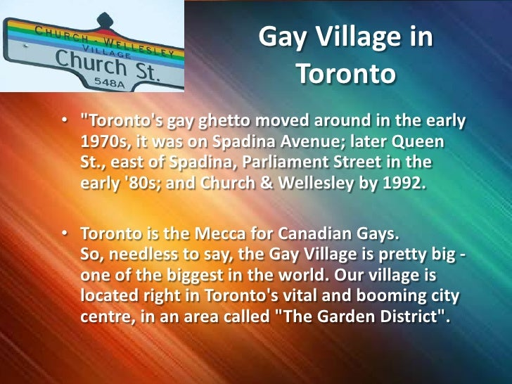"""Gay Village in Toronto<br />""""Toronto's gay ghetto moved around in the early 1970s, it was on Spadina Avenue; later Queen S..."""