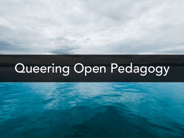 Queering Open Pedagogy