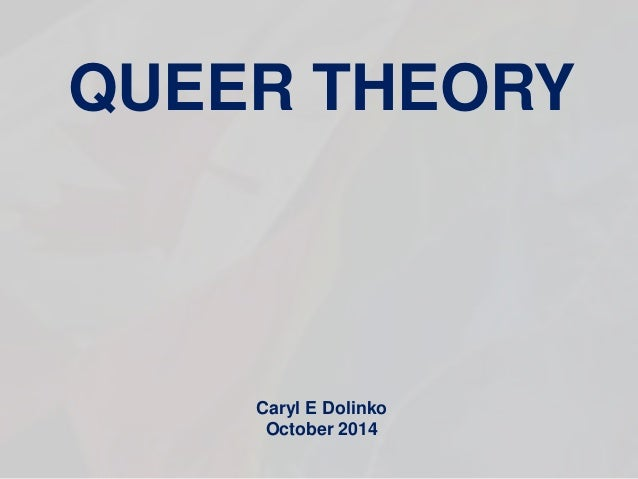 Queer theory powerpoint presentation   october 2014