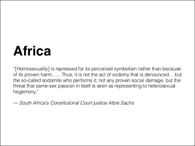 """Africa"""" ! """"[Homosexuality] is repressed for its perceived symbolism rather than because of its proven harm. …. Thus, it is..."""