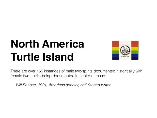 """North America """" Turtle Island"""" ! There are over 155 instances of male two-spirits documented historically with female two-..."""