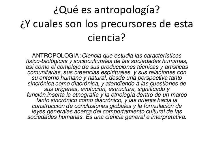 que es antropologia y cuales son sus precursores