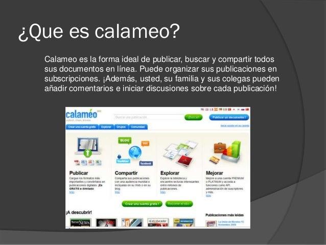 ¿Que es calameo? Calameo es la forma ideal de publicar, buscar y compartir todos sus documentos en línea. Puede organizar ...