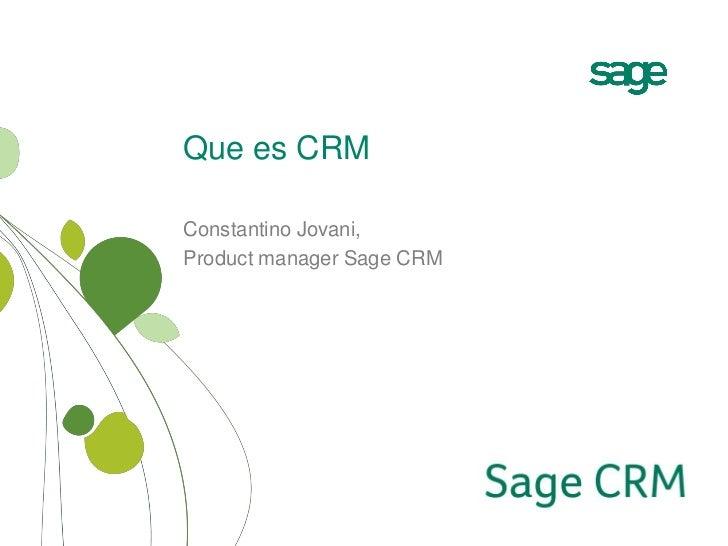 Que es CRMConstantino Jovani,Product manager Sage CRM