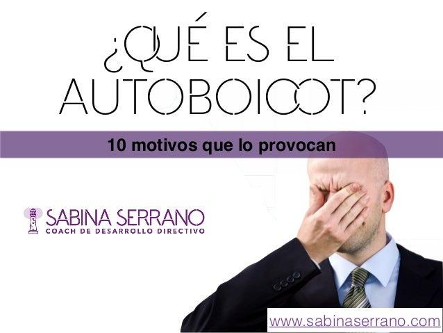 ¿QUé es el autoboiCOt? 10 motivos que lo provocan www.sabinaserrano.com