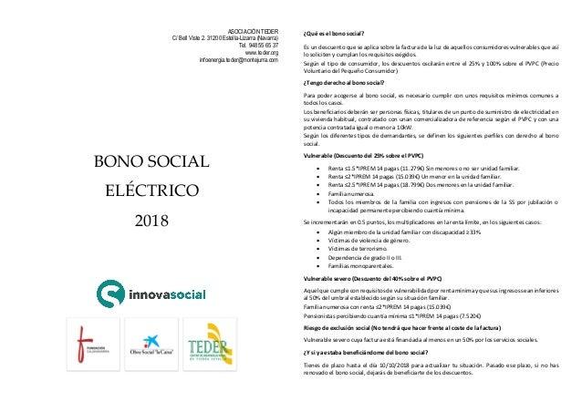 BONO SOCIAL ELÉCTRICO 2018 ¿Qué es el bono social? Es un descuento que se aplica sobre la factura de la luz de aquellos co...