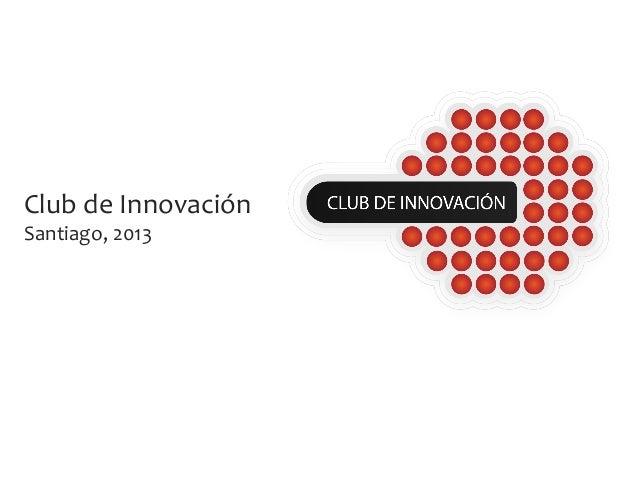 Club de Innovación Santiago, 2013