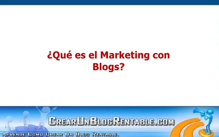 ¿Qué es el Marketing con <br />Blogs?<br />