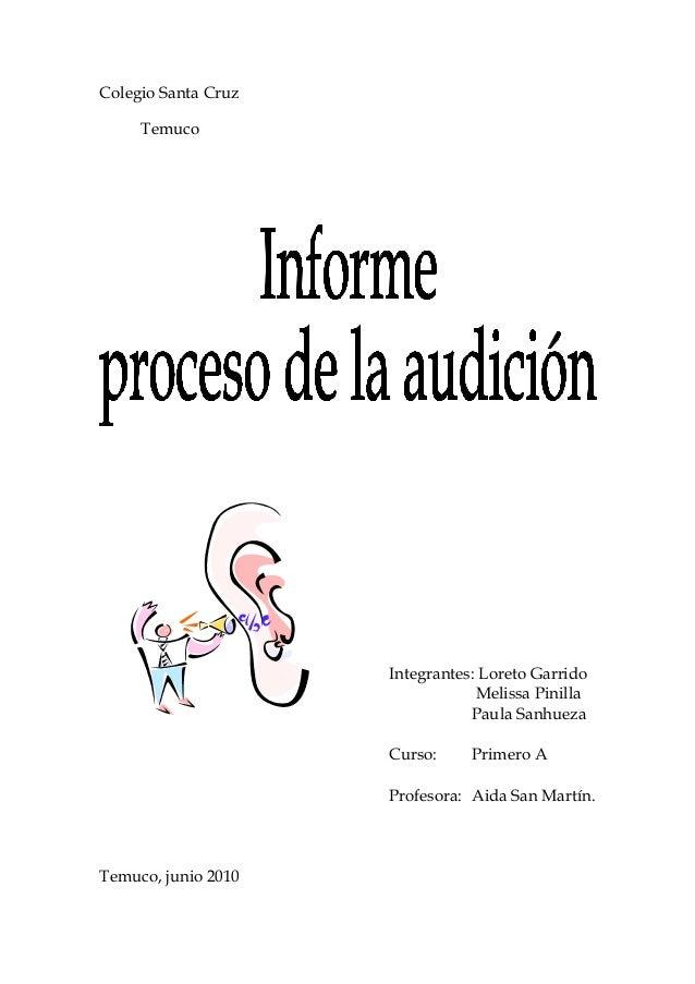 Colegio Santa Cruz Temuco  Integrantes: Loreto Garrido Melissa Pinilla Paula Sanhueza Curso:  Primero A  Profesora: Aida S...