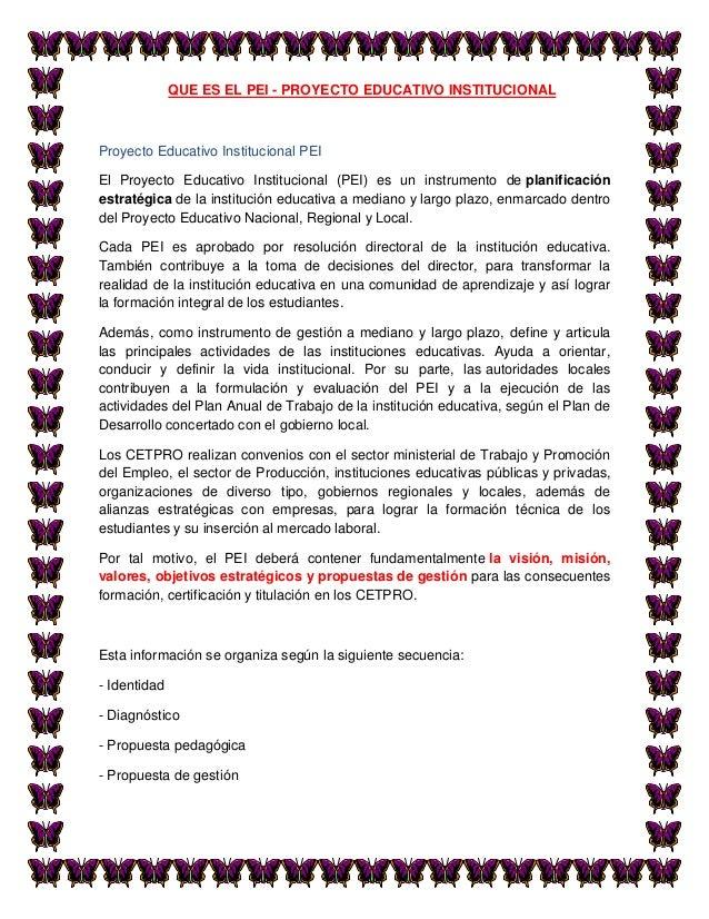 QUE ES EL PEI - PROYECTO EDUCATIVO INSTITUCIONALProyecto Educativo Institucional PEIEl Proyecto Educativo Institucional (P...