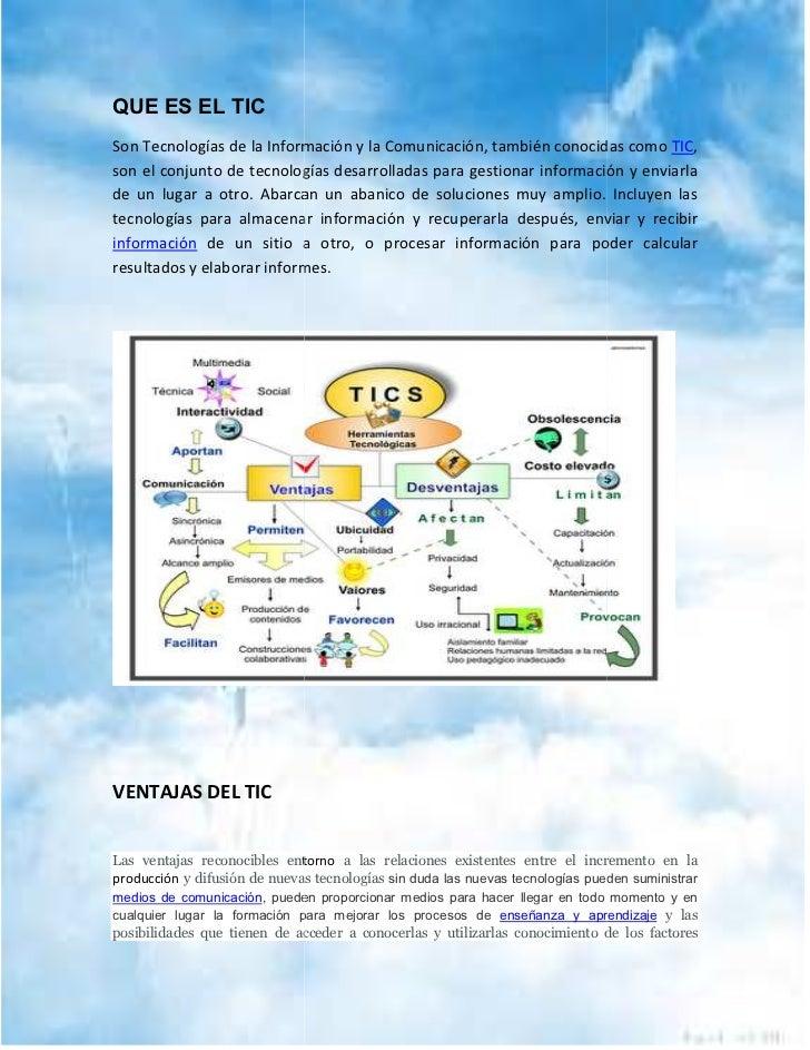 QUE ES EL TICSon Tecnologías de la Información y la Comunicación, también conocidas como TIC,son el conjunto de tecnología...