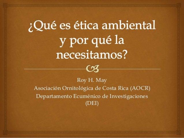 Roy H. May Asociación Ornitológica de Costa Rica (AOCR) Departamento Ecuménico de Investigaciones (DEI)
