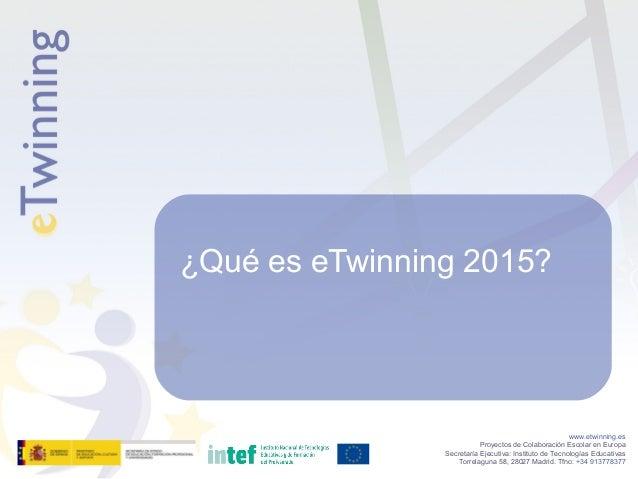 www.etwinning.es Proyectos de Colaboración Escolar en Europa Secretaría Ejecutiva: Instituto de Tecnologías Educativas Tor...