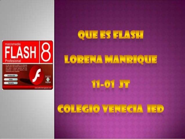  Adobe Flash Professional es el nombre o marca comercial oficial que recibe uno de los programas más famosos de la casa A...