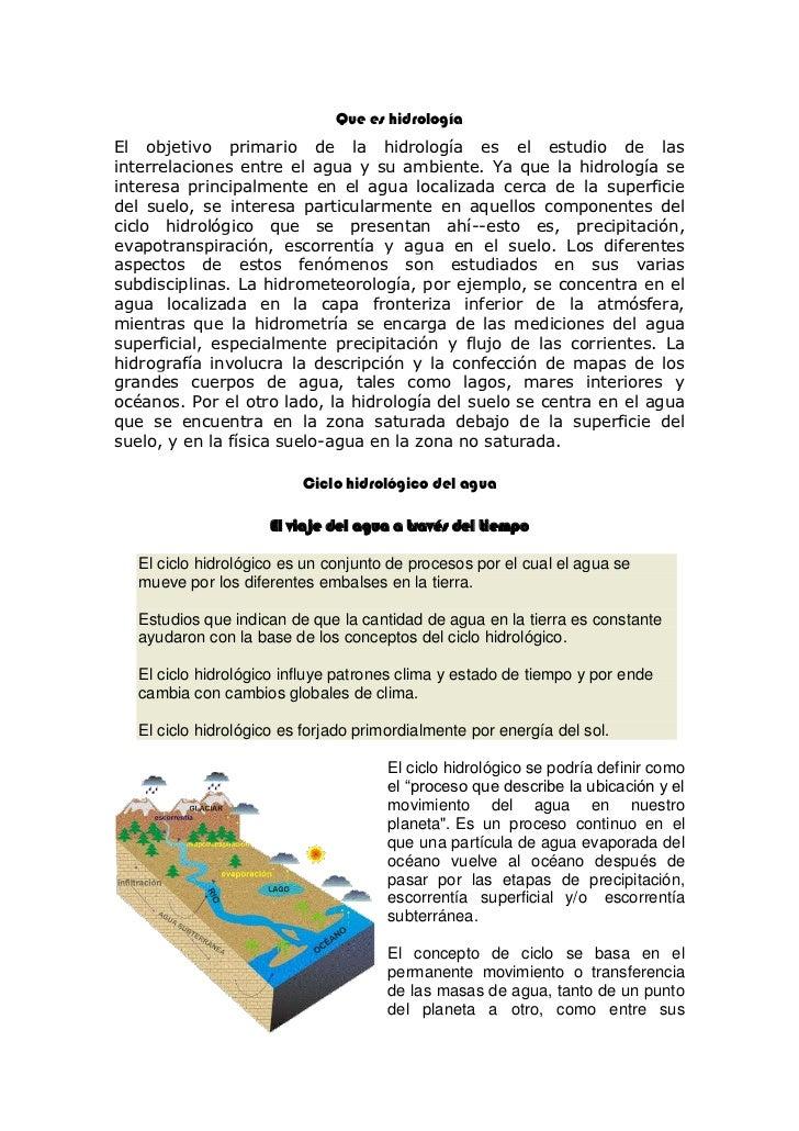Que es hidrología<br />El objetivo primario de la hidrología es el estudio de las interrelaciones entre el agua y su ambie...