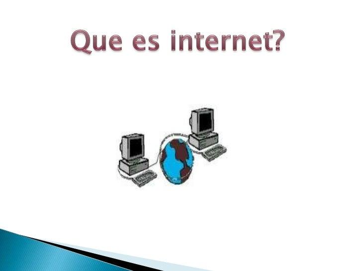 Que es internet?<br />
